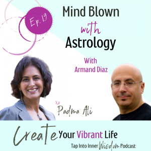 Mind Blown with Astrology with Armand Diaz